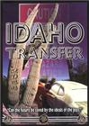 Idaho Transfer (Deranged)