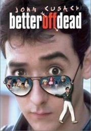 Better Off Dead poster John Cusack Lane Myer