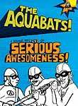 The Aquabats: Serious Awesomeness