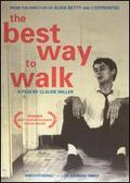The Best Way to Walk (Meilleure faon de marcher, La)