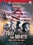 Red and White: Gone with the West