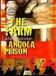 The Farm: Angola, USA (The Farm: Life Inside Angola Prison)