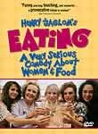 Eating: A Very Serious Comedy About Women and Food
