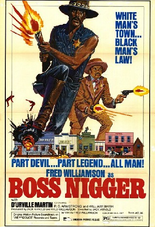 Boss Nigger (The Black Bounty Killer)