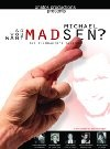So You Want Michael Madsen?