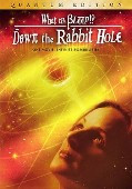 What the Bleep!?: Down the Rabbit Hole