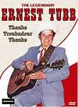 The Legendary Ernest Tubb - Thanks Troubador, Thanks