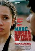 Mar�, Nossa Hist�ria de Amor (Another Love Story) (Mare, Our Love Story)