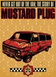 Never Get Out of the Van: The Story of Mustard Plug