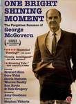One Bright Shining Moment: The Forgotten Summer of George McGovern