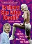 Is There Sex After Death? (Is There Love After Death)