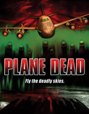 Flight of the Living Dead: Outbreak on a Plane (Plane Dead)