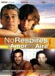 No Respires: Que el Amor Esta en el Aire