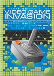 Video Game Invasion: The History of a Global Obsession