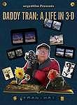 Daddy Tran: A Life in 3-D