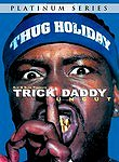 Trick Daddy: Thug Holiday Uncut