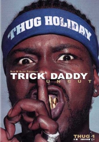 Slip N' Slide Presents: Trick Daddy Uncut