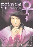 Prince: Reign of the Prince of Ages: Unauthorized Biography