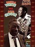 Masters of the Country Blues - Son House and Bukka White