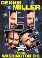 Dennis Miller Live from Washington D.C.