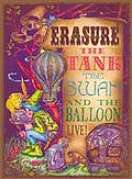 Erasure - Tank the Swan & the Balloon Live