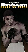 Sugar Ray Robinson: Pound for Pound
