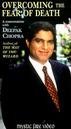 Deepak Chopra - Overcoming the Fear of Death