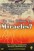 Do You Believe in Miracles?