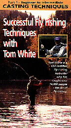 Successful Fly Fishing Techniques with Tom White, Part 1: Beginner to Intermediate