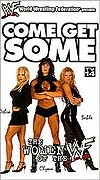 WWF - Come Get Some: The Women of the WWF