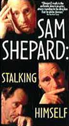 Sam Shepard: Stalking Himself