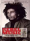 Rebel Music: The Bob Marley Story