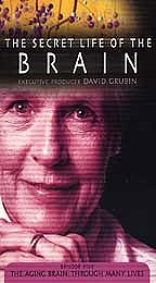 Secret Life of the Brain, The - The Aging Brain: Through Many Lives