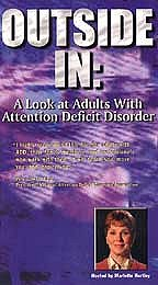 Outside In: A Look at Adults with Attention Deficit Disorder