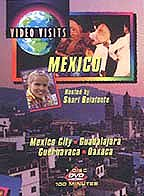 Video Visits - Mexico: Mexico City, Guadalajara, Cuernavaca and Oaxaca