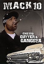 Mack 10: Ghetto, Gutter and Gangsta