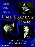 Three Legendary Tenors: Caruso, Gigli, and Bj�erling