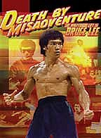 Death by Misadventure: The Mysterious Life of Bruce Lee