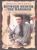 Between Heaven and the Hangmen