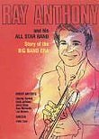 Ray Anthony and His All Star Big Band: Story of the Big Band Era
