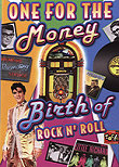 One for the Money: The Birth of Rock & Roll