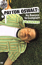 Patton Oswalt - No Reason to Complain Uncensored
