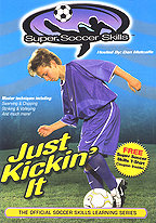 Super Soccer Skills - Just Kickin' It