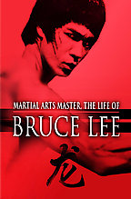 Martial Arts Master, The Life of Bruce Lee