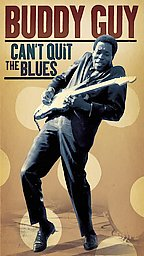 Buddy Guy - Can't Quit the Blues