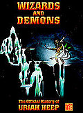 Wizards and Demons - The Official History of Uriah Heep
