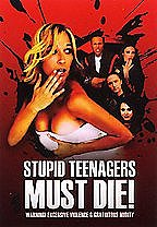 Stupid Teenagers Must Die