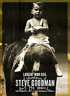 Larger Than Life: A Celebration of Steve Goodman and his Music