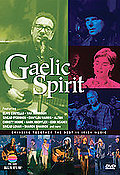 Gaelic Spirit - Bringing Together The Best In Irish Music
