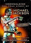 Michael Jackson: Moonwalking: The True Story of Michael Jackson